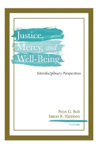 Cover Justice, Mercy, and Well-Being