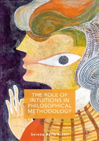 Cover The Role of Intuitions in Philosophical Methodology