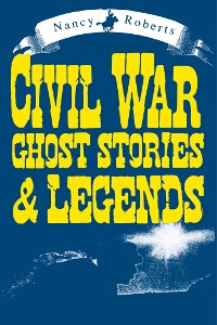Cover Civil War Ghost Stories & Legends