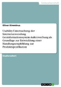 Cover Usability-Untersuchung der Internetanwendung Geoinformationssystem-Außenwerbung als Grundlage zur Entwicklung einer Handlungsempfehlung zur Produktspezifikation