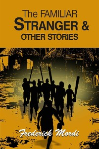 Cover The Familiar Stranger & Other Stories