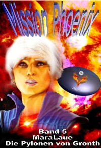Cover Mission Phoenix - Band 5: Die Pylonen von Gronth