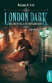 Cover London Dark: Die ersten Fälle des Scotland Yard