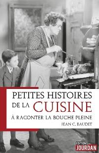 Cover Petites histoires de la cuisine à raconter la bouche pleine