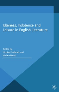 Cover Idleness, Indolence and Leisure in English Literature