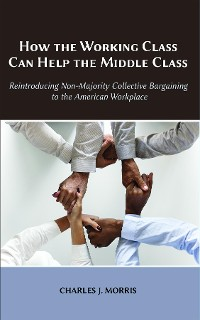 Cover How the Working Class Can Help the Middle Class