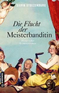 Cover Die Flucht der Meisterbanditin