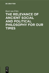 Cover The Relevance of Ancient Social and Political Philosophy for our Times