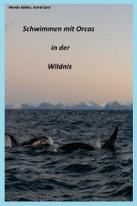 Cover Schwimmen mit Orcas in der Wildnis