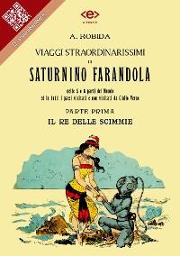 Cover Viaggi straordinarissimi di Saturnino Farandola. Parte I. Il re delle scimmie.