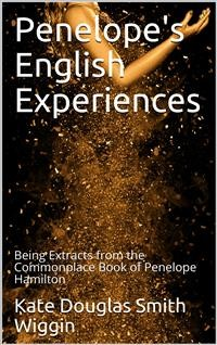 Cover Penelope's English Experiences / Being Extracts from the Commonplace Book of Penelope Hamilton