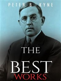 Cover Peter B. Kyne: The Best Works