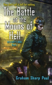 Cover Helfort's War Book 1: The Battle at the Moons of Hell