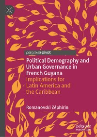 Cover Political Demography and Urban Governance in French Guyana