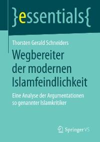 Cover Wegbereiter der modernen Islamfeindlichkeit