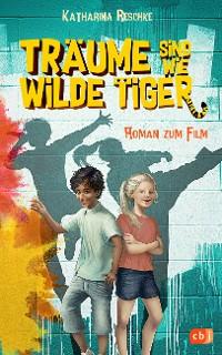 Cover Träume sind wie wilde Tiger