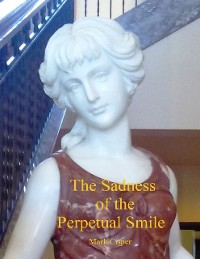 Cover The Sadness of the Perpetual Smile