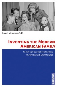 Cover Inventing the Modern American Family
