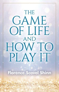 Cover The Game of Life and How to Play It