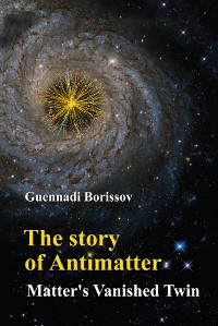 Cover The Story of Antimatter