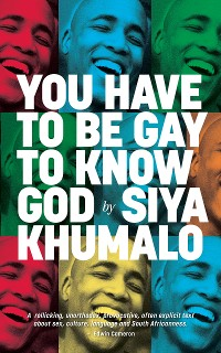 Cover You Have to Be Gay to Know God