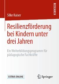 Cover Resilienzförderung bei Kindern unter drei Jahren