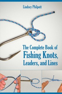 Cover Complete Book of Fishing Knots, Leaders, and Lines