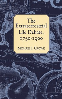 Cover The Extraterrestrial Life Debate, 1750-1900