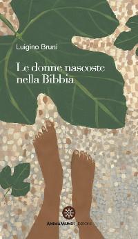 Cover Le donne nascoste nella Bibbia