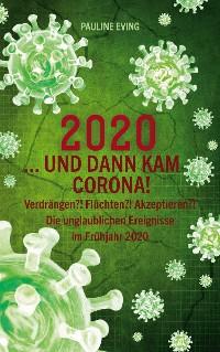Cover 2020 ... und dann kam Corona!