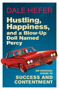 Cover Hustling, Happiness, and a Blow-up Doll Named Percy