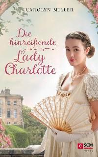 Cover Die hinreißende Lady Charlotte