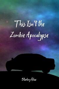 Cover This Isn't the Zombie Apocalypse