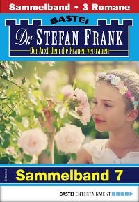 Cover Dr. Stefan Frank Sammelband 7 - Arztroman