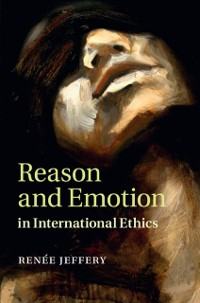 Cover Reason and Emotion in International Ethics