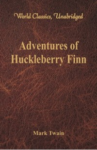 Cover Adventures of Huckleberry Finn (World Classics, Unabridged)