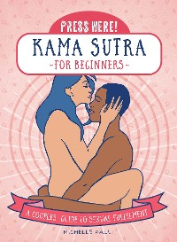 Cover Press Here! Kama Sutra for Beginners