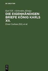 Cover Die eigenhändigen Briefe König Karls XII.