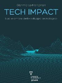 Cover Tech impact. Luci e ombre dello sviluppo tecnologico