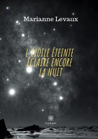 Cover L'Etoile éteinte éclaire encore la nuit