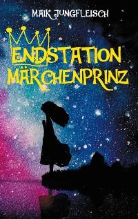 Cover Endstation Märchenprinz