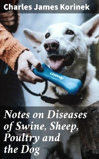 Cover Notes on Diseases of Swine, Sheep, Poultry and the Dog