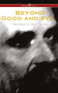 Cover Beyond Good and Evil: Prelude to a Future Philosophy (Wisehouse Classics)