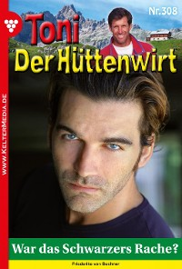 Cover Toni der Hüttenwirt 308 – Heimatroman