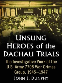 Cover Unsung Heroes of the Dachau Trials