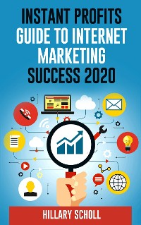 Cover Instant Profits Guide To Internet Marketing Success 2020