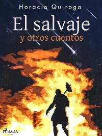 Cover El salvaje y otros cuentos