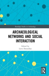 Cover Archaeological Networks and Social Interaction