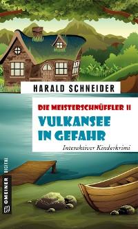 Cover Die Meisterschnüffler II - Vulkansee in Gefahr
