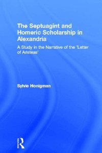 Cover Septuagint and Homeric Scholarship in Alexandria
